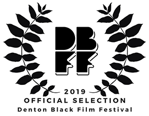 Denton Black Film Festival 2019 Official Selection